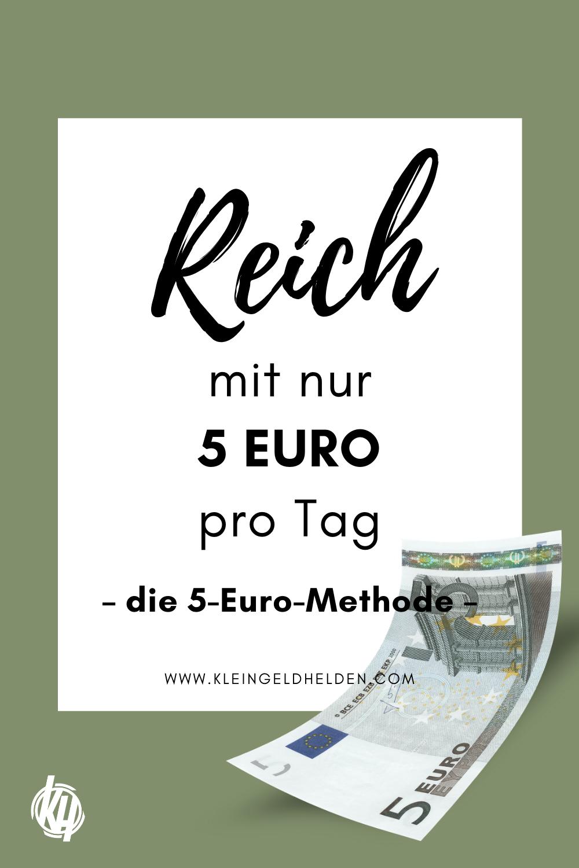 Reich werden mit nur 5 Euro pro Tag | KLEINGELDHELDEN